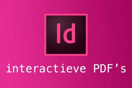 Leer in deze Gratis Cursus InDesign meer over Interactieve PDF's