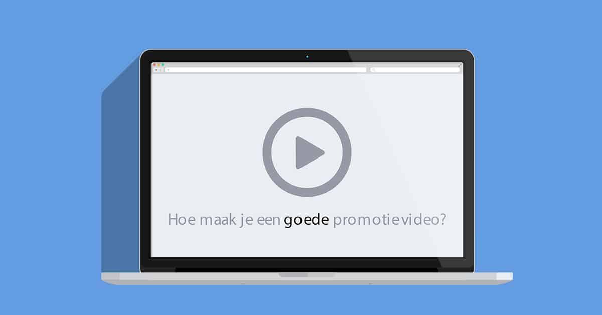 Lees hoe je zelf gemakkelijk een goede promotie video maakt